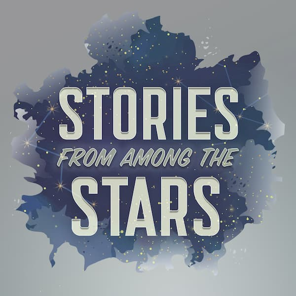 stories from among the starts podcast image